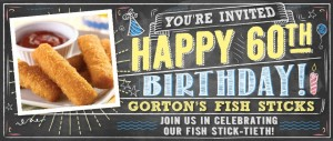 Gorton's Seafood Happy Fish Stick-tieth Birthday! Sweepstakes