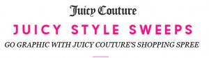 Juicy Couture Juicy Style Sweepstakes