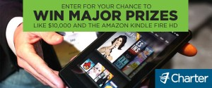 Charter - $10 Grand or Amazon Kindle Fire Tablets Sweepstakes