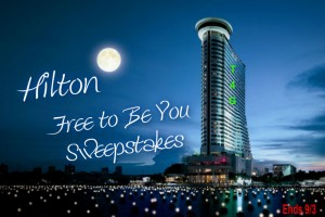Hilton Free to be You Sweepstakes