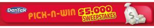 DenTek™ Pick-n-Win $5,000 Sweepstakes