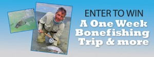 Enter to Win a One Week Bonefishing Trip Sweepstakes