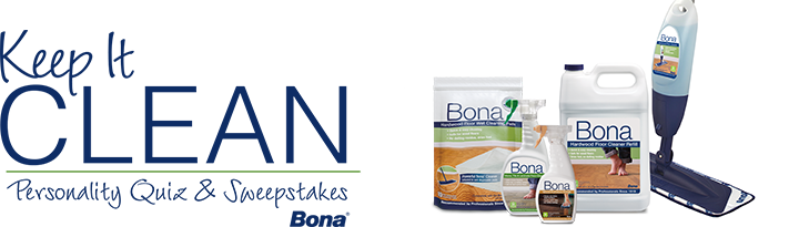 Bona Keep it Clean Personality Quiz and Sweepstakes