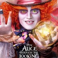 ALICE THROUGH THE LOOKING GLASS Opening in Theaters May 27