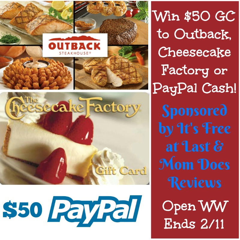 $50 Gift Card to Outback, Cheesecake Factory, or Paypal Cash Giveaway